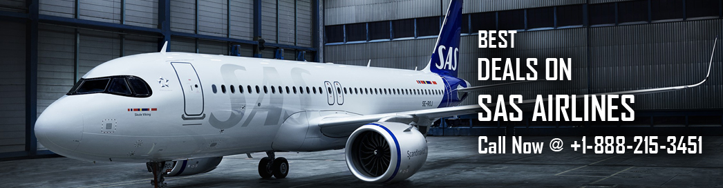 SAS Airlines Flights: Guarantee of Complacent Journey For Europe and Asia